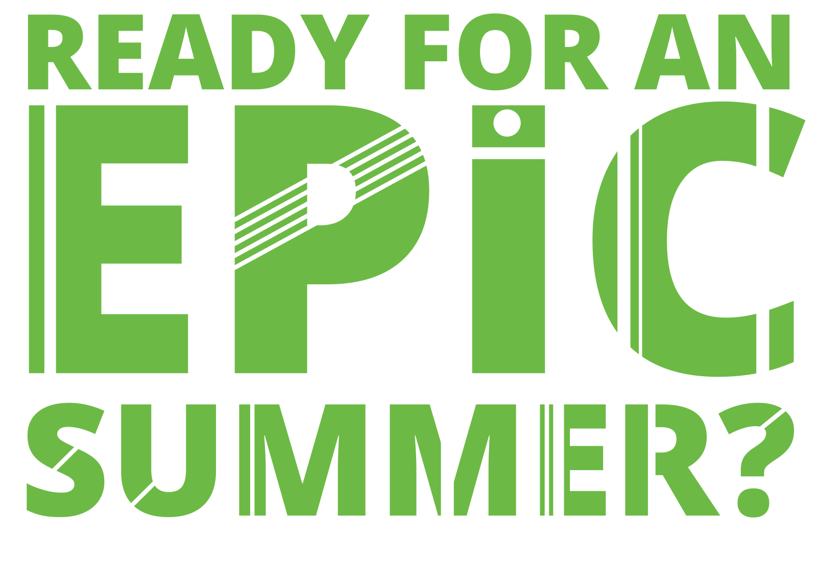 Ready for an epic summer?